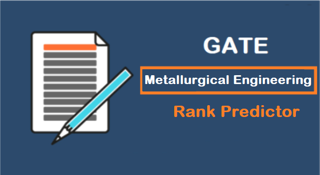 GATE 2021 Metallurgy Paper Survey (Predict Your Rank)